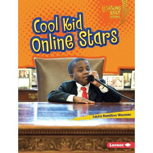 Cool Kid Online Stars Lightning Bolt Books R Kids In Charge By Laura Hamilton Waxman Hardcover Target