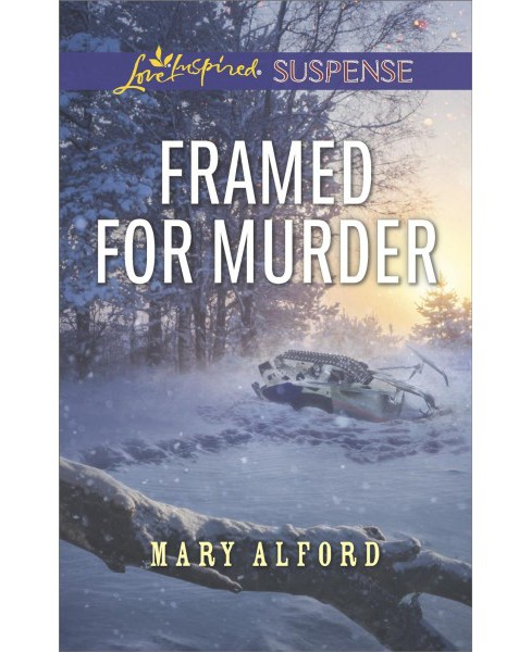 Framed for Murder -  (Love Inspired Suspense) by Mary Alford (Paperback) - image 1 of 1