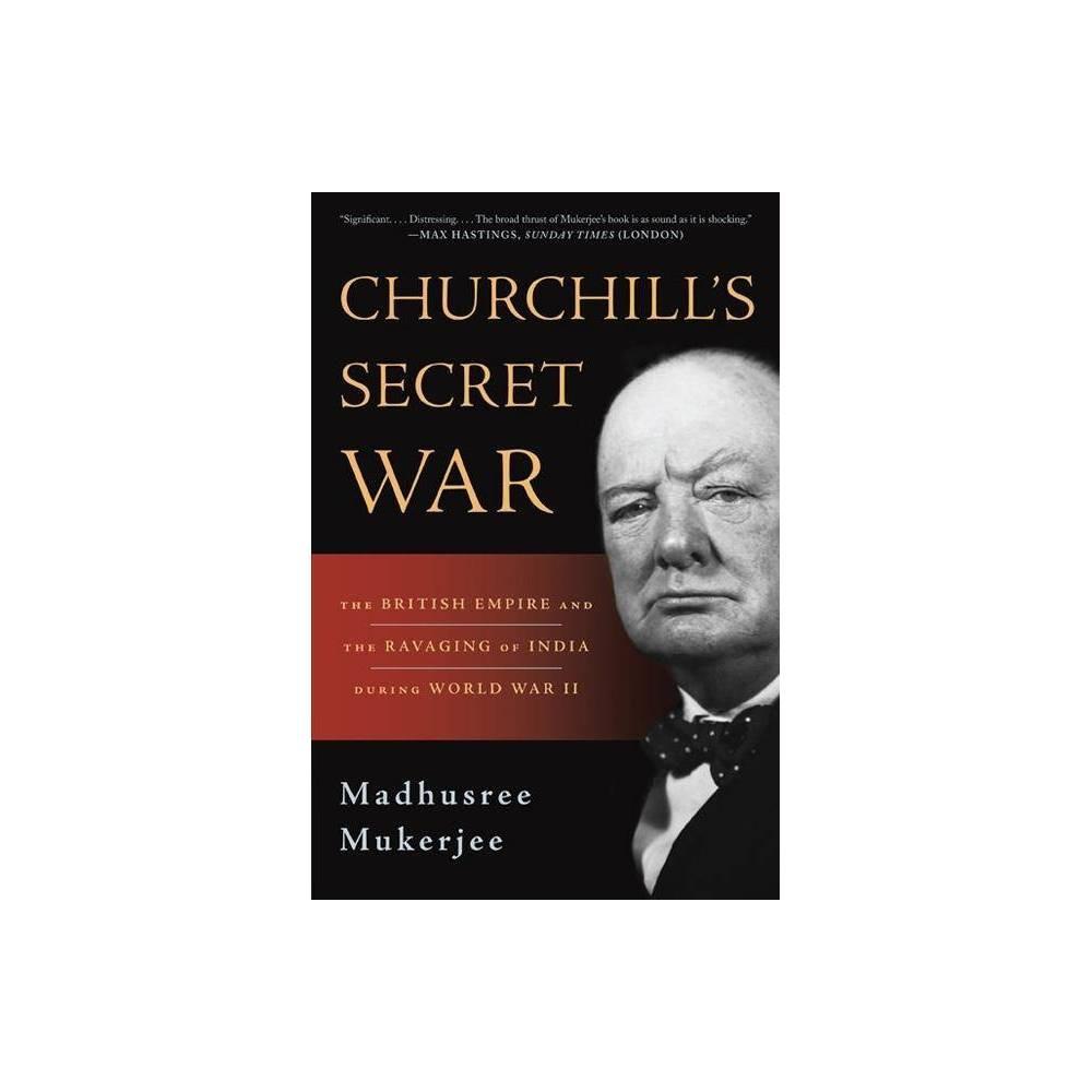 Churchill S Secret War By Madhusree Mukerjee Paperback