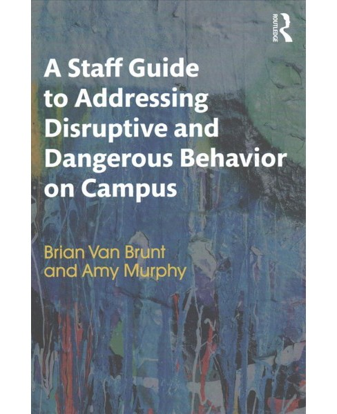 Staff Guide to Addressing Disruptive and Dangerous Behavior on Campus -  (Paperback) - image 1 of 1