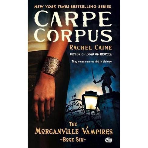 Carpe Corpus - (Morganville Vampires) by  Rachel Caine (Paperback) - image 1 of 1