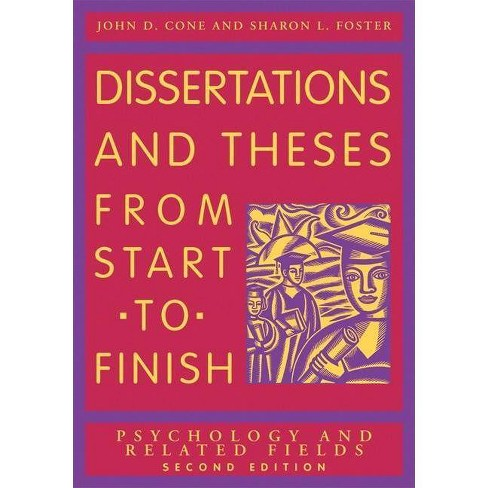 Dissertation and Theses from Start to Finish - 2 Edition by  John D Cone & Sharon L Foster (Paperback) - image 1 of 1
