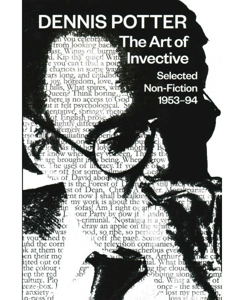 Art of Incentive : Selected Non-Fiction 1953-94 (Paperback) (Dennis Potter) - image 1 of 1