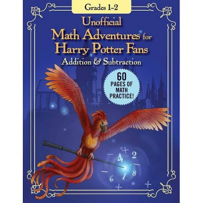 Unofficial Math Adventures for Harry Potter Fans: Addition & Subtraction - (Paperback)