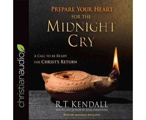 Prepare Your Heart for the Midnight Cry : A Call to Be Ready for Christ's Return (Unabridged) (CD/Spoken - image 1 of 1