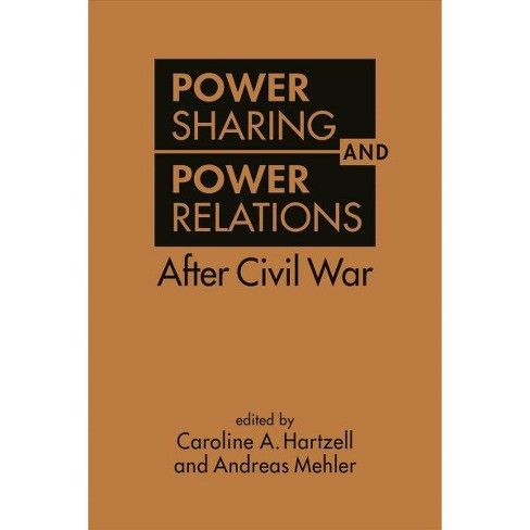 Power Sharing And Relations After Civil War