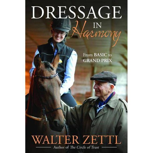 Dressage in Harmony - by  Walter Zettl (Paperback) - image 1 of 1