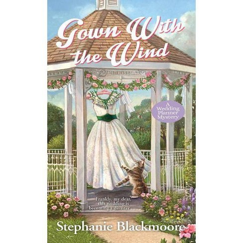 Wedding Planner Mystery.Gown With The Wind Wedding Planner Mystery By Stephanie Blackmoore Paperback