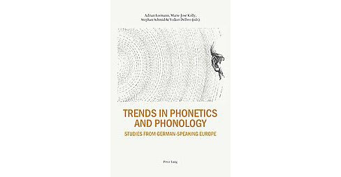 Trends in Phonetics and Phonology : Studies from German-speaking Europe (Hardcover) - image 1 of 1