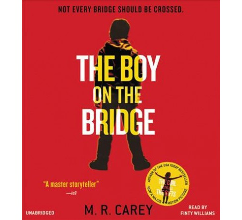 Boy on the Bridge : Library Edition (Unabridged) (CD/Spoken Word) (M. R. Carey) - image 1 of 1