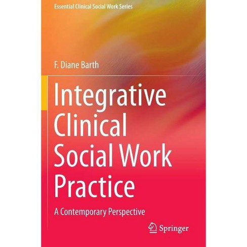 Integrative Clinical Social Work Practice - (Essential Clinical Social Work) by  F Diane Barth - image 1 of 1