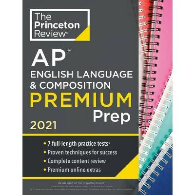 Princeton Review AP English Language & Composition Premium Prep, 2021 - (College Test Preparation) by  The Princeton Review (Paperback)