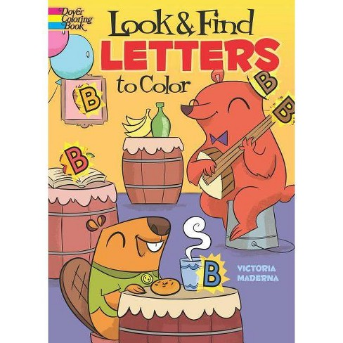 Look & Find Letters to Color - (Dover Coloring Books) by  Victoria Maderna (Paperback) - image 1 of 1