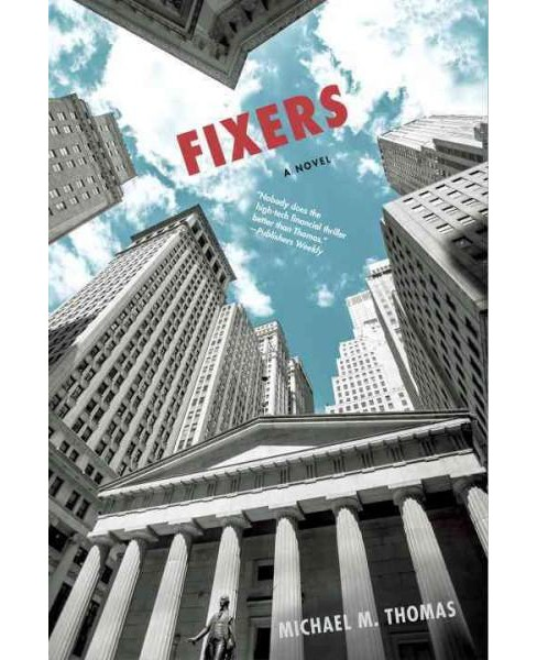 Fixers (Hardcover) (Michael M. Thomas) - image 1 of 1