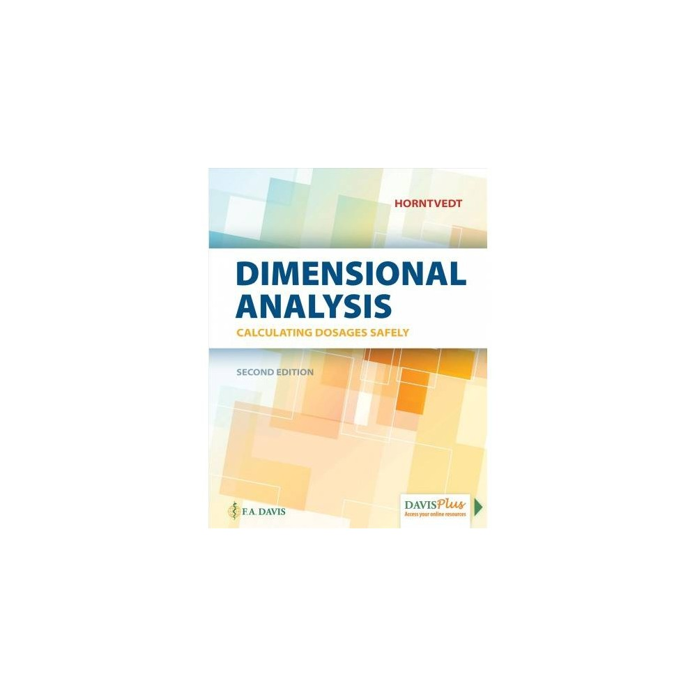 Dimensional Analysis : Calculating Dosages Safely - 2 Pap/Psc by R.N. Tracy Horntvedt (Paperback)