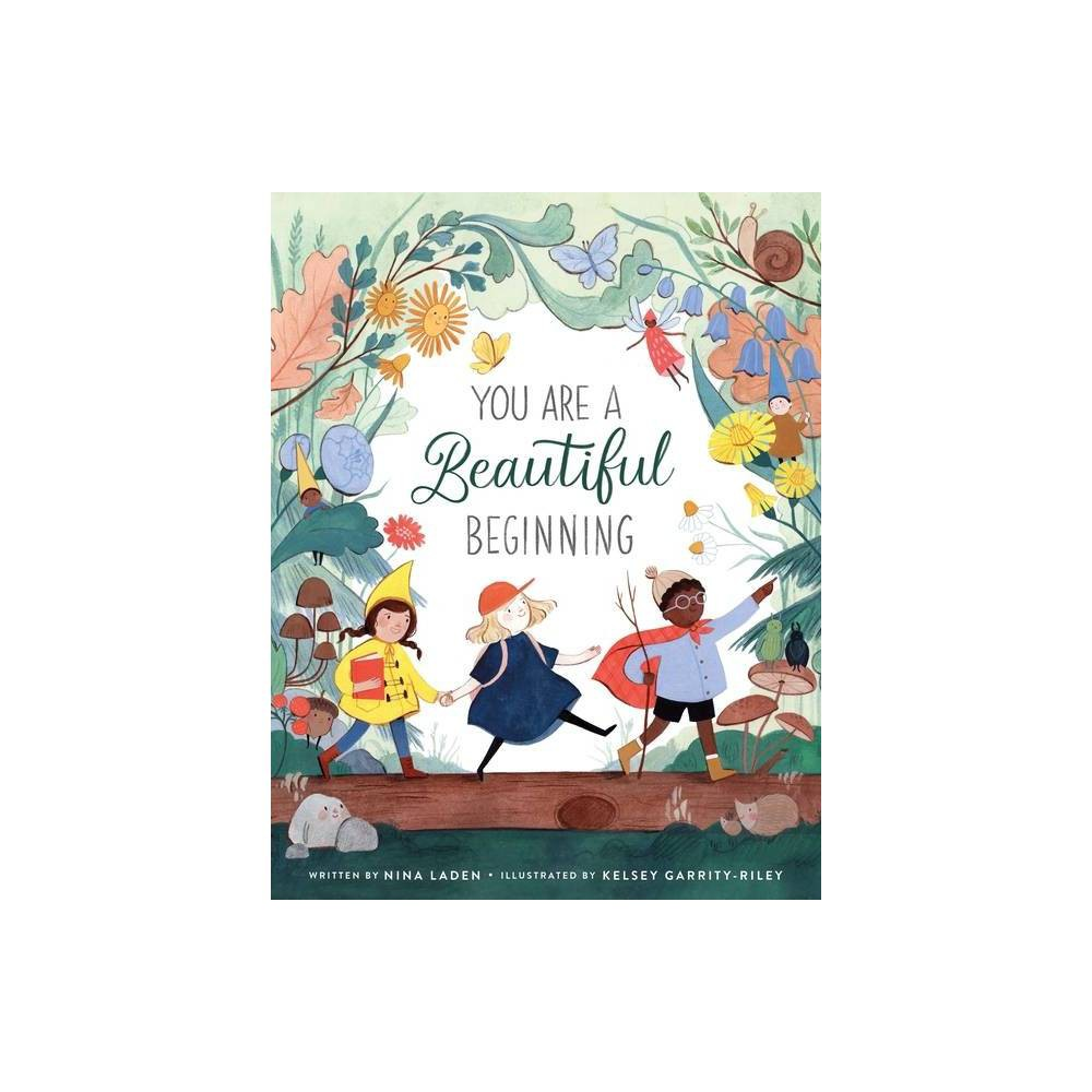 You Are A Beautiful Beginning By Nina Laden Hardcover