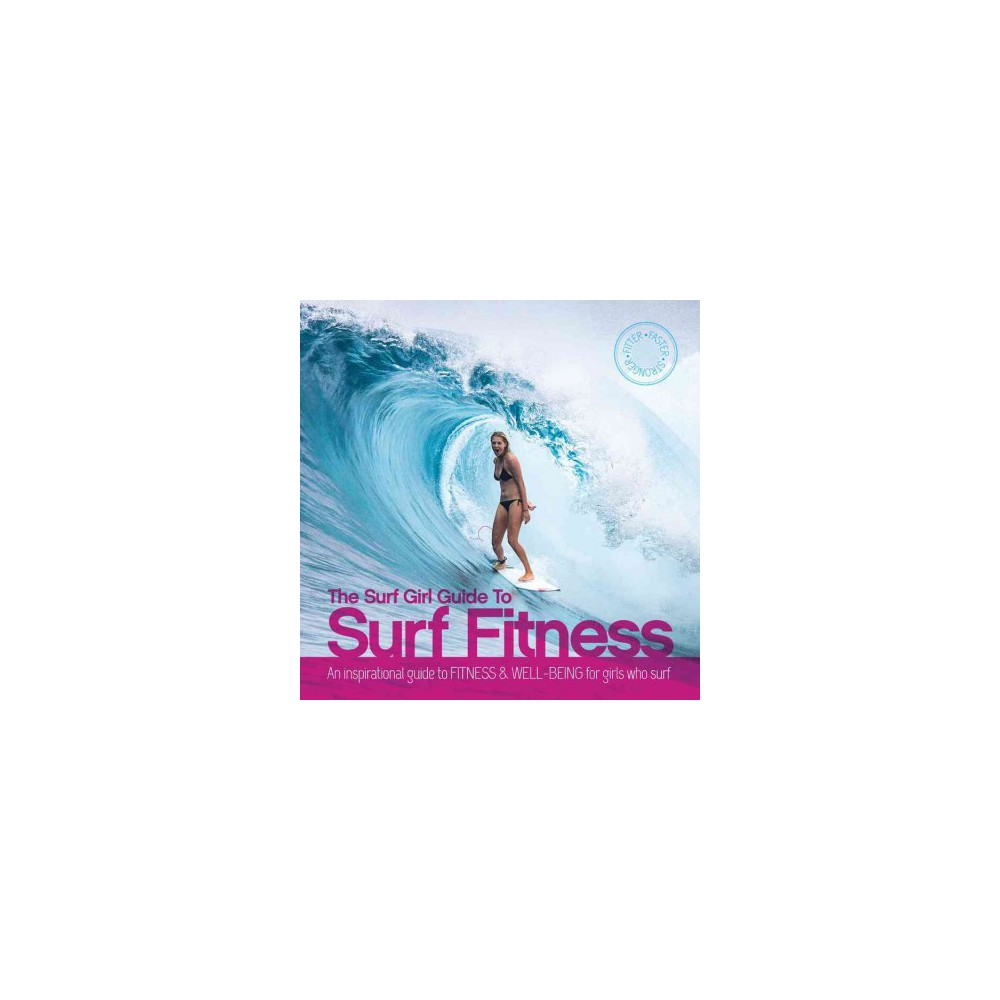 Surf Girl Guide to Surf Fitness : An Inspirational Guide to Fitness & Well-Being for Girls Who Surf Wish you could catch more waves when you go surfing? Wish you could surf for 90 minutes or more each session? Wish you could improve the power of your manoeuvres and really throw some spray? The Surf Girl Fitness Handbook is a new book aimed at girl surfers of all ages and abilities, from beginner to pro. Illustrated with step-by-step exercises and packed with tips and advice, the book offers a complete training program which will increase your fitness, power and endurance for surfing. Using the latest training techniques, the book covers everything from stretching and flexibility exercises to core strength enhancement and resistance training. Sections on healthy eating, motivation and maintaining fitness are also included, and there's advice about improving balance and flexibility from top yoga and pilates coaches. And to keep you energized, there?s a selection of quick, healthy and delicious recipes to try out (with quantities given in both US and metric measurements). In the technique section you?ll find instructional tips covering fundamentals like popping up, taking off and bottom turning. Cutbacks, top turns and more advanced maneuvers are also fully explained, each with a corresponding specific exercise which will help you turn up the power. The Surf Girl Fitness Handbook will motivate you to improve your surfing, catch more waves, and have more fun. It's like having your own personal surf instructor, lifestyle coach and fitness guru all in one book!