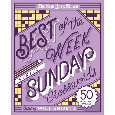 The New York Times Best of the Week Series: Sunday Crosswords - (New York Times Crossword Puzzles) by  Will Shortz (Spiral Bound)