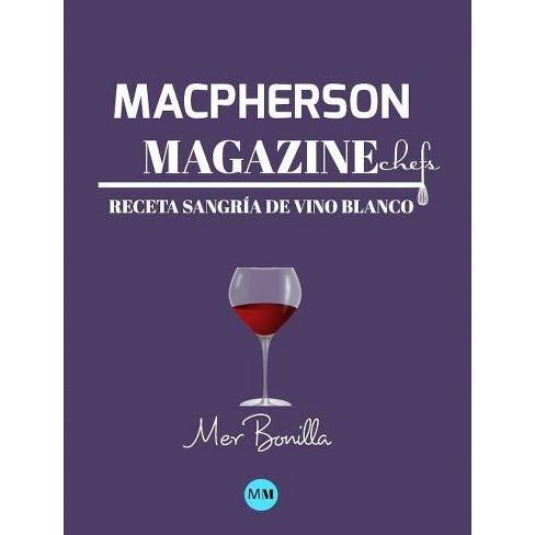 Macpherson Magazine Chef's - Receta Sangr�a de vino blanco - by  MacPherson Magazine (Hardcover) - image 1 of 1