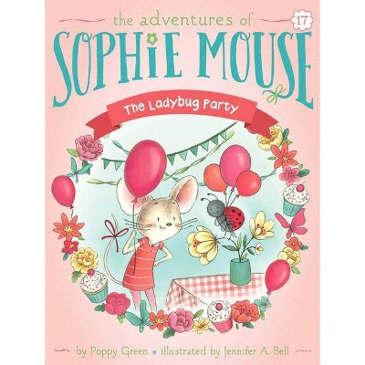 The Ladybug Party, 17 - (Adventures of Sophie Mouse) by  Poppy Green (Paperback)