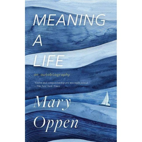 Meaning a Life - by  Mary Oppen (Paperback) - image 1 of 1