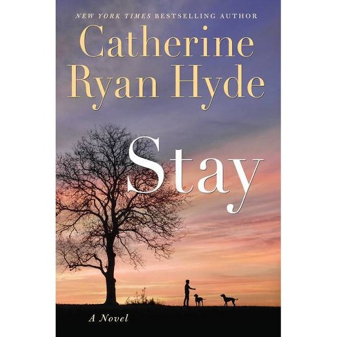 Stay - by  Catherine Ryan Hyde (Hardcover) - image 1 of 1