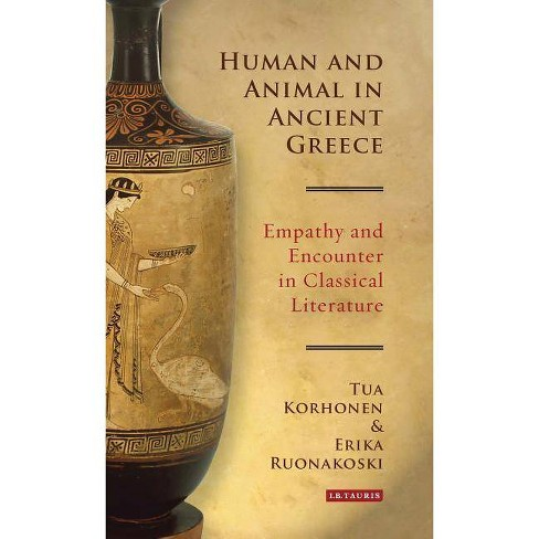 Human and Animal in Ancient Greece - (Library of Classical Studies) by  Tua Korhonen & Erika Ruonakoski - image 1 of 1