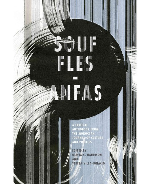 Souffles-Anfas : A Critical Anthology from the Moroccan Journal of Culture and Politics (Paperback) - image 1 of 1
