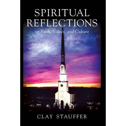 Spiritual Reflections - by  Clay R Stauffer (Hardcover) - image 1 of 1