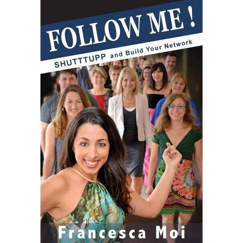 Follow Me - by  Francesca Moi (Paperback) - image 1 of 1