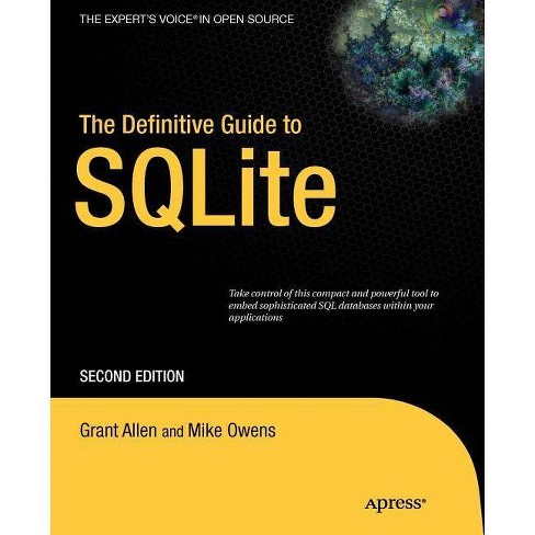 The Definitive Guide to SQLite - (Expert's Voice in Open Source) 2 Edition by  Grant Allen & Mike Owens - image 1 of 1