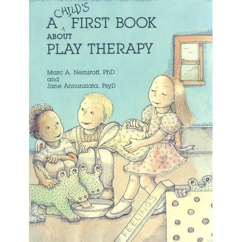A Child's First Book about Play Therapy - by  Marc A Nemiroff & Jane Annunziata (Paperback) - image 1 of 1