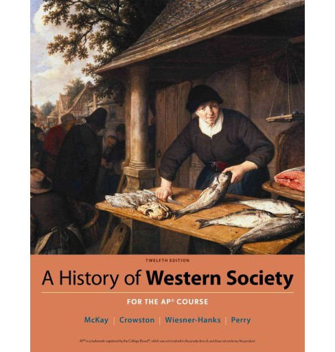 History of Western Society : For the Ap Course (Hardcover) (John P. McKay & Bennett D. Hill & John - image 1 of 1