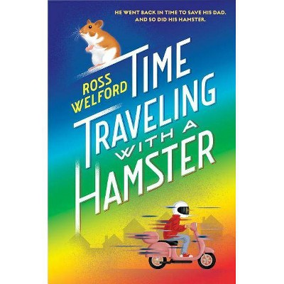 Time Traveling with a Hamster - by  Ross Welford (Paperback)