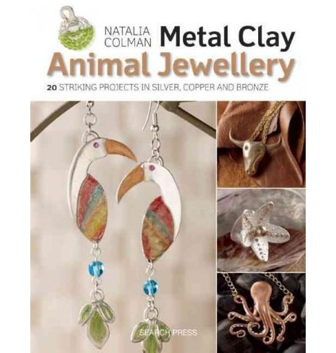 Metal Clay Animals (Paperback) (Natalia Colman) - image 1 of 1
