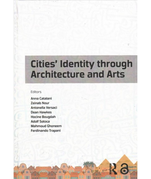 Cities' Identity Through Architecture and Arts : Proceedings of the 1st International Conference on - image 1 of 1