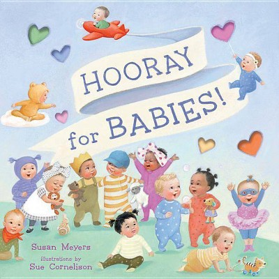 Hooray for Babies! - by Susan Meyers (School And Library)