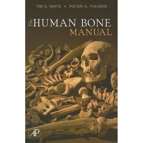 The Human Bone Manual - by  Tim D White & Pieter A Folkens (Paperback) - image 1 of 1