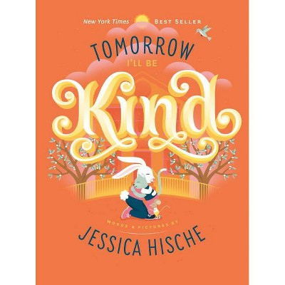Tomorrow I'll Be Kind - by  Jessica Hische (Board Book)