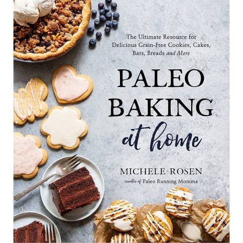 Paleo Baking at Home - by  Michele Rosen (Paperback) - image 1 of 1