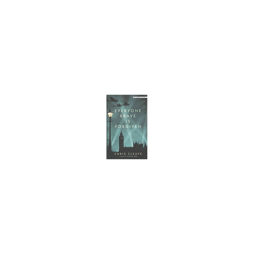 Everyone Brave Is Forgiven (Large Print) (Hardcover) (Chris Cleave)