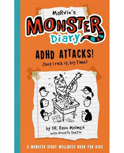 Marvin's Monster Diary : ADHD Attacks! (But I Rock It, Big Time) (Paperback) (Raun Melmed) - image 1 of 1