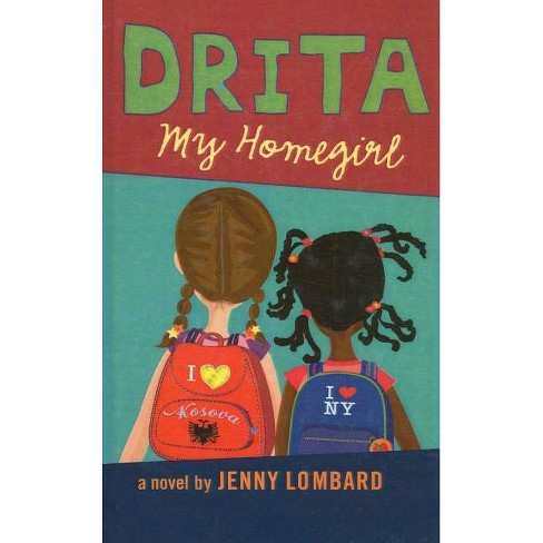 Drita, My Homegirl - by  Jenny Lombard (Hardcover) - image 1 of 1