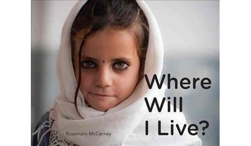 Where Will I Live? -  by Rosemary Mccarney (School And Library) - image 1 of 1