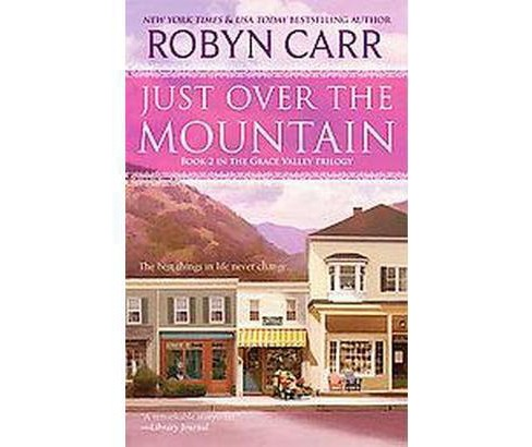 Just over the Mountain ( The Grace Valley Trilogy) (Reprint) (Paperback) by Robyn Carr - image 1 of 1