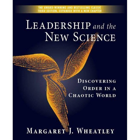 Leadership and the New Science - 3 Edition by  Margaret J Wheatley (Paperback) - image 1 of 1