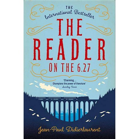 The Reader on the 6.27 - by  Jean-Paul Didierlaurent (Paperback) - image 1 of 1