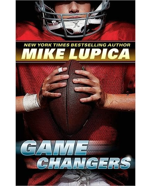 Game Changers (Hardcover) by Mike Lupica - image 1 of 1