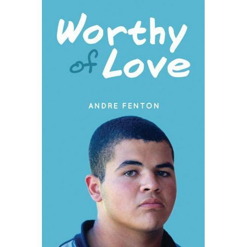 Worthy of Love - by  Andre Fenton (Hardcover) - image 1 of 1