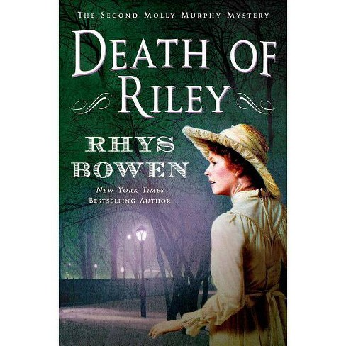 Death of Riley - (Molly Murphy Mysteries) by  Rhys Bowen (Paperback) - image 1 of 1